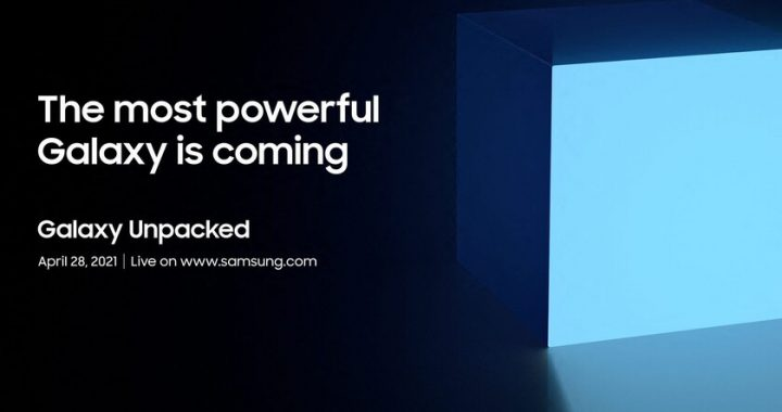 "Samsung invites us to present the ""Most Powerful Galaxy"" at a new Unpacked event on April 28th"