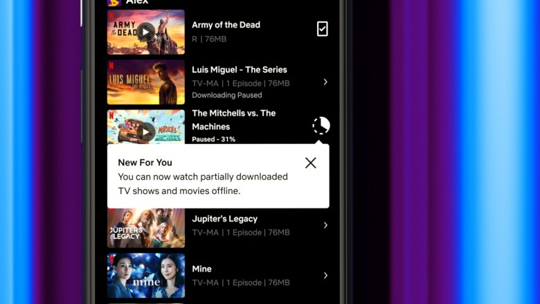Netflix for Android allows you to watch partially downloaded series and movies
